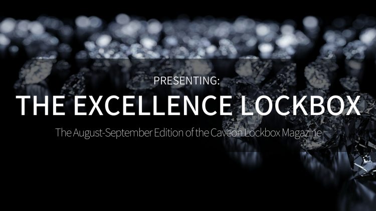 The Caveon Lockbox - Excellence Edition - The August-September Edition of the Caveon Lockbox Magazine