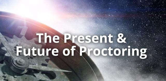 The Present & Future of Proctoring - The Lockbox