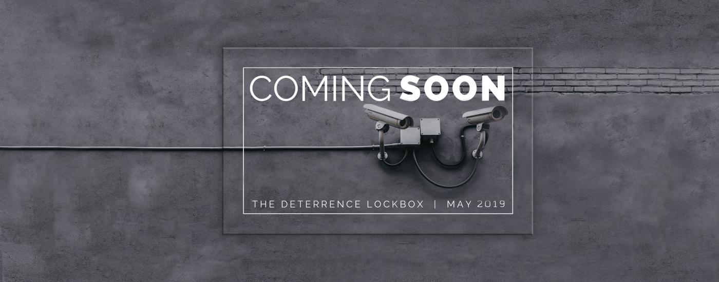 Coming Soon: The Deterrence Lockbox - Spring 2019