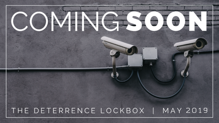 Coming Soon: The Deterrence Lockbox - Spring 2019